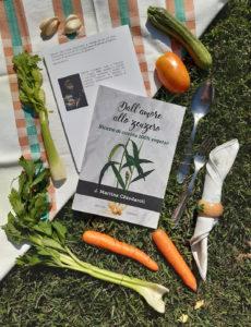"""La cucina vegetale in """"Dall'amore allo zenzero"""" scritto da Martina Chiodaroli"""