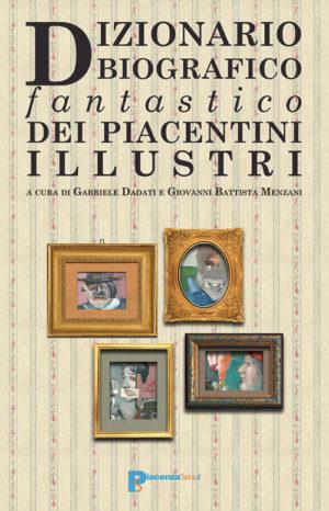 Dizionario biografico fantastico dei piacentini illustri