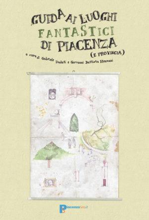 Guida ai luoghi fantastici di Piacenza (e provincia)