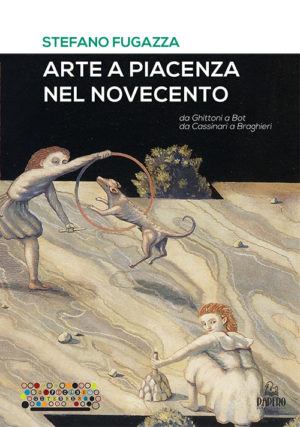 Arte a Piacenza nel Novecento
